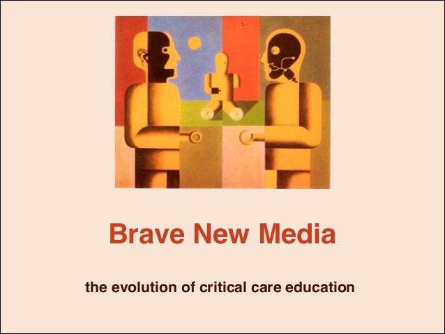 Brave New Media the evolution of critical care education
