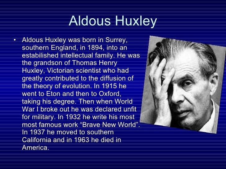 a comparison of aldous huxleys world and the world we live on today I need 4pagesidentify, then reflect on, in social psychological terms, a theme that is addressed in all three of the following books: neil postmans amusing ourselves to death aldous huxley brave new world, brave new world revisited and renata sakecl tyranny of choice 1identify the theme that is common to all three texts 2explain how.