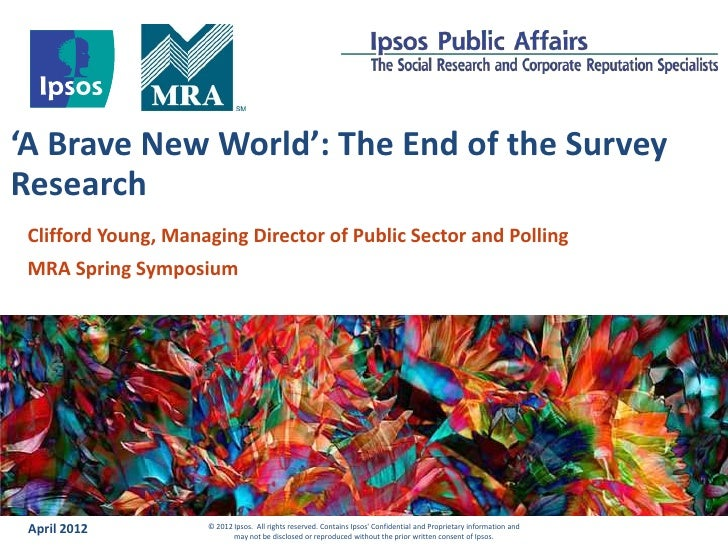 'A Brave New World': The End of the SurveyResearch Clifford Young, Managing Director of Public Sector and Polling MRA Spri...