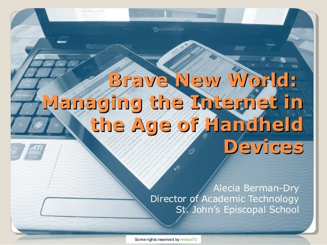 Brave New World:Brave New World: Managing the Internet inManaging the Internet in the Age of Handheldthe Age of Handheld D...