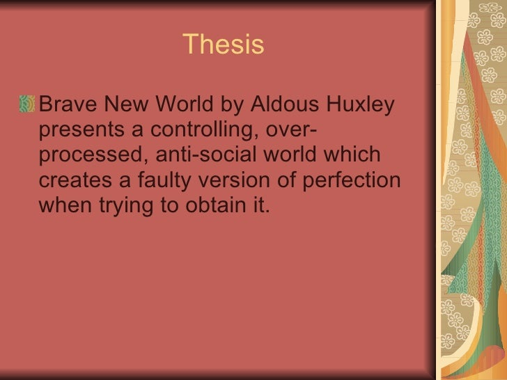 brave new world technology thesis In new essay world brave thesis fort which area students cheating in school essay attention getters for literary essays 4th research papers on banking technology.