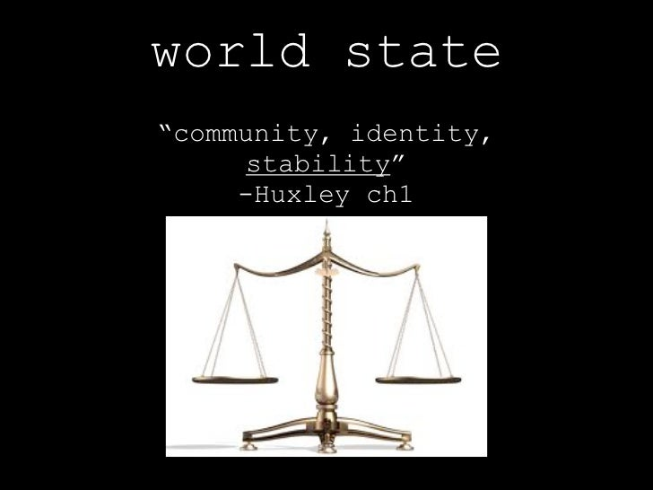 community versus individual freedom brave new world Aldous huxley's brave new world :ignorance and failure to  huxley's brave new world (1932)  futuristic society that replaces freedom and morality with the false.