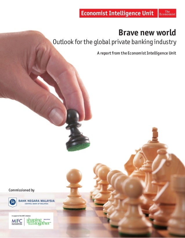 Brave new world                  Outlook for the global private banking industry                                  A report...