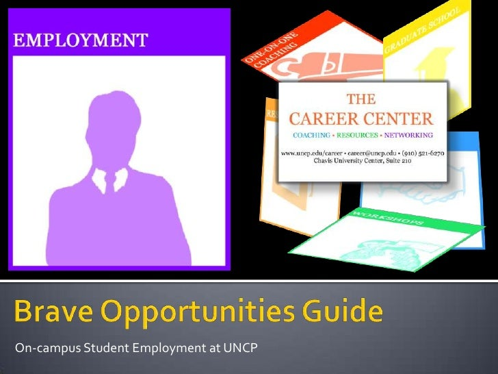 On-campus Student Employment at UNCP<br />Brave Opportunities Guide<br />