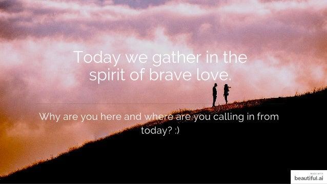 Negative Bravery Positive Bravery Bravery with self Bravery with others