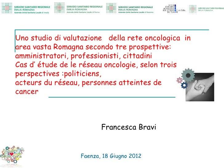 Uno studio di valutazione della rete oncologica inarea vasta Romagna secondo tre prospettive:amministratori, professionist...