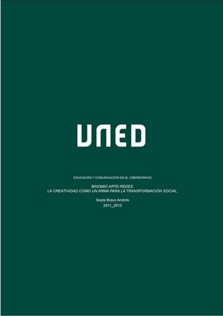 Educación y Comunicación en el Ciberespacio_2012Binomio Arte-Redes: La creatividad como un arma para la transformación soc...