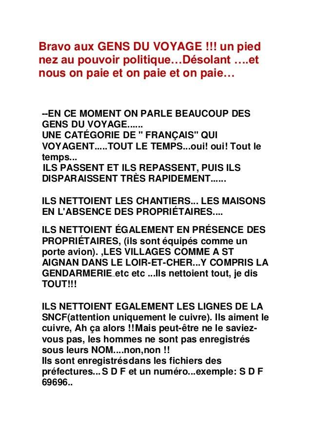 Bravo aux GENS DU VOYAGE !!! un pied nez au pouvoir politique…Désolant ….et nous on paie et on paie et on paie… --EN CE MO...