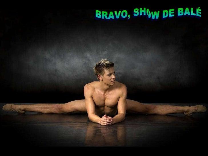 BRAVO, SHOW DE BALÉ