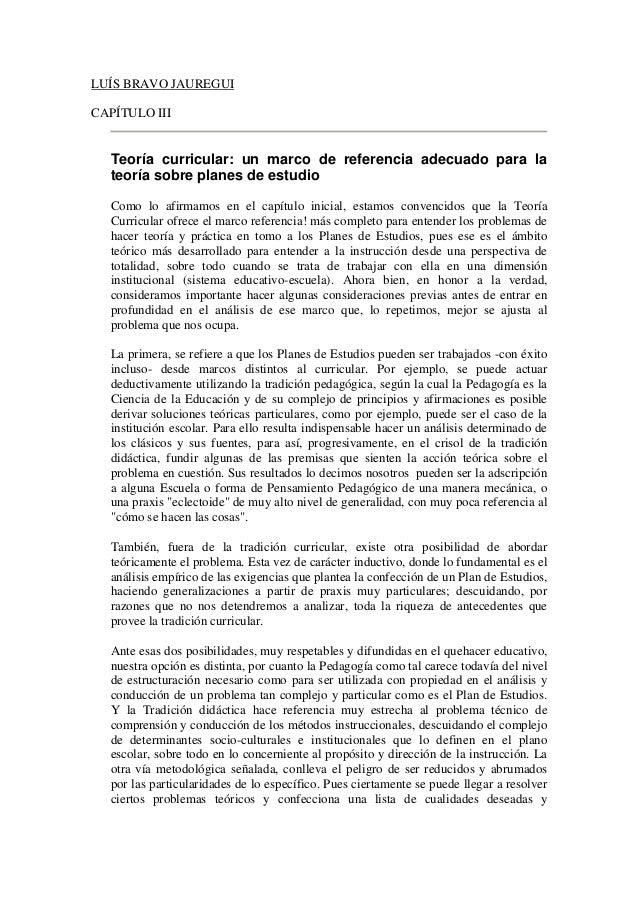 LUÍS BRAVO JAUREGUI CAPÍTULO III Teoría curricular: un marco de referencia adecuado para la teoría sobre planes de estudio...