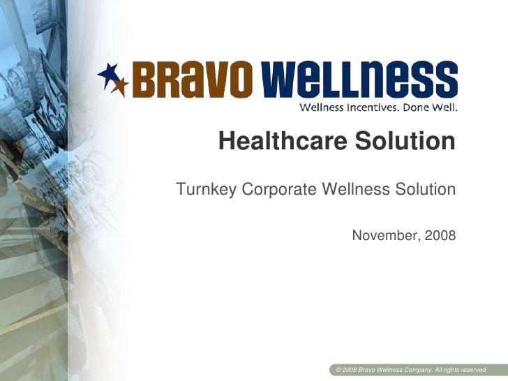 Healthcare Solution<br />Turnkey Corporate Wellness Solution<br />November, 2008<br />