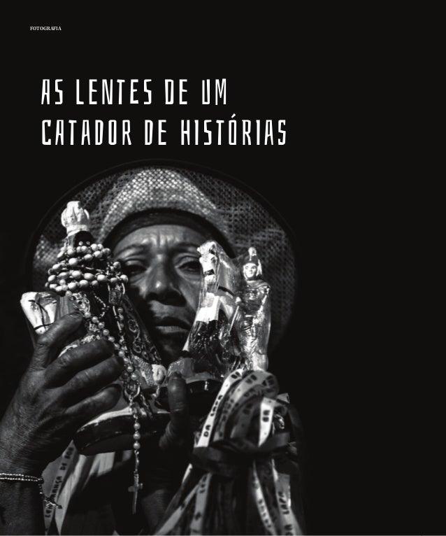 22 FOTOGRAFIA AS leNtES de UM CAtaDOr De hIStóRIas