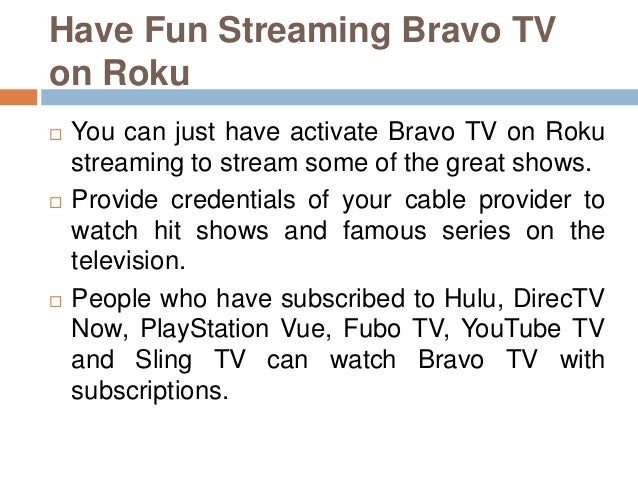 Simple Tips To Watch Bravo TV on Roku