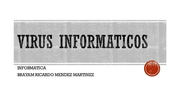 INFORMATICA BRAYAM RICARDO MENDEZ MARTINEZ