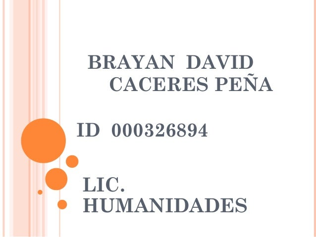 BRAYAN DAVID CACERES PEÑAID 000326894LIC.HUMANIDADES