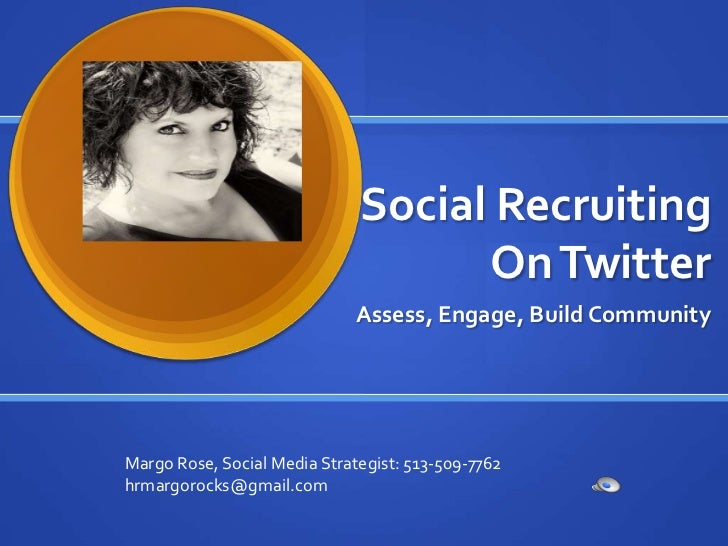 Social Recruiting                                    On Twitter                              Assess, Engage, Build Communi...