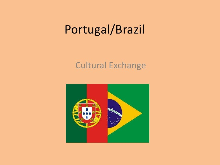 Portugal/Brazil  Cultural Exchange