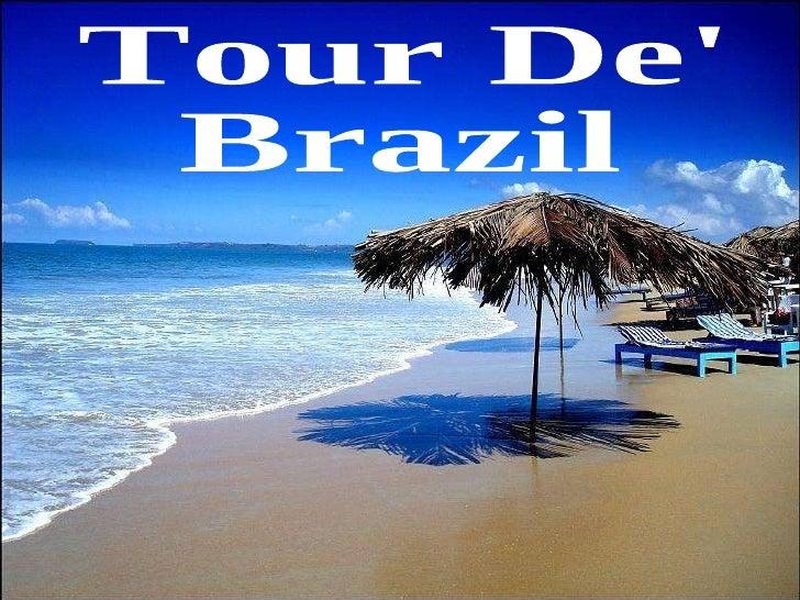 Tour De'  Brazil
