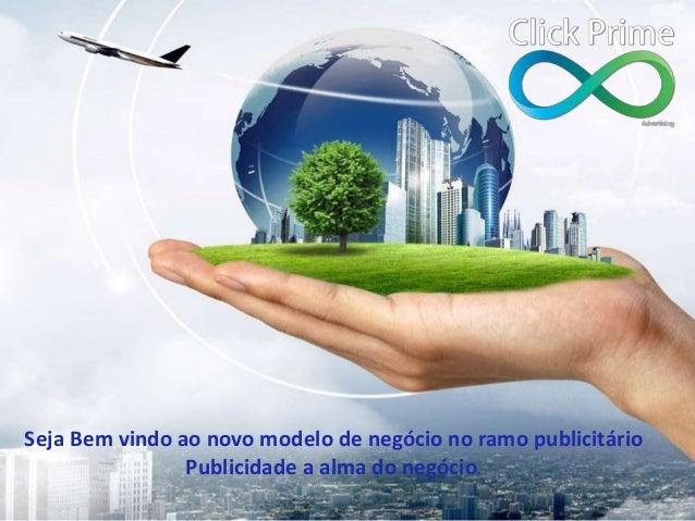 Seja Bem vindo ao novo modelo de negócio no ramo publicitário Publicidade a alma do negócio.