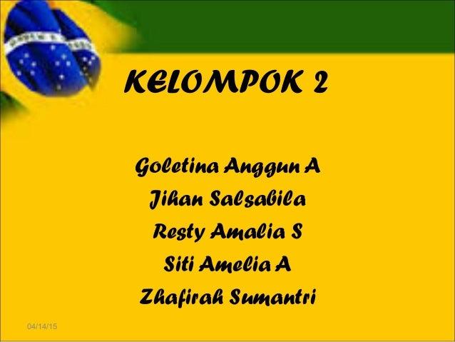 KELOMPOK 2 Goletina Anggun A Jihan Salsabila Resty Amalia S Siti Amelia A Zhafirah Sumantri 04/14/15