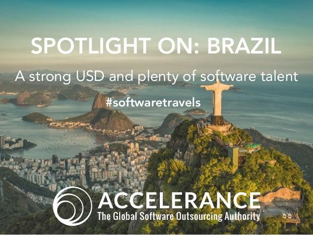 SPOTLIGHT ON: BRAZIL #softwaretravels A strong USD and plenty of software talent