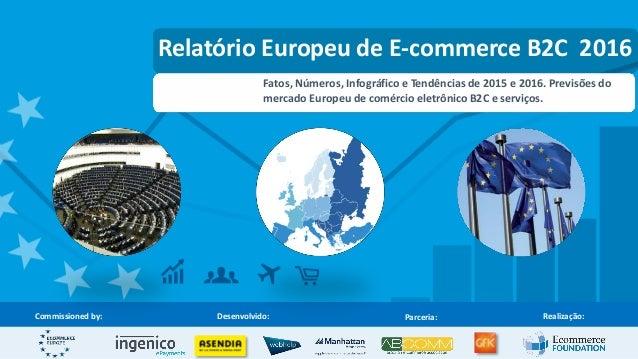 Relatório Europeu de E-commerce B2C 2016 Fatos, Números, Infográfico e Tendências de 2015 e 2016. Previsões do mercado Eur...