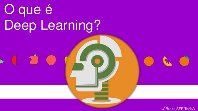 ✔ Brazil SFE Tech® O que é Deep Learning?