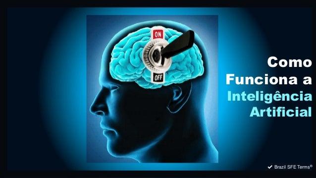 ✔ Brazil SFE Terms® Como Funciona a Inteligência Artificial ✔ Brazil SFE Terms® Como Funciona a Inteligência Artificial