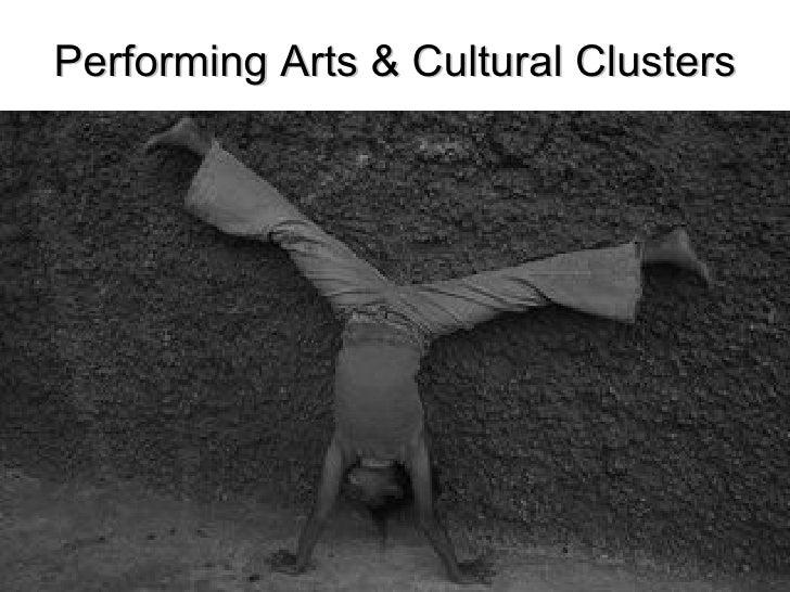 Performing Arts & Cultural Clusters