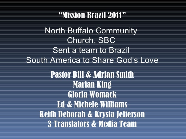 """"""" Mission Brazil 2011"""" North Buffalo Community  Church, SBC  Sent a team to Brazil  South America to Share God's Love Past..."""