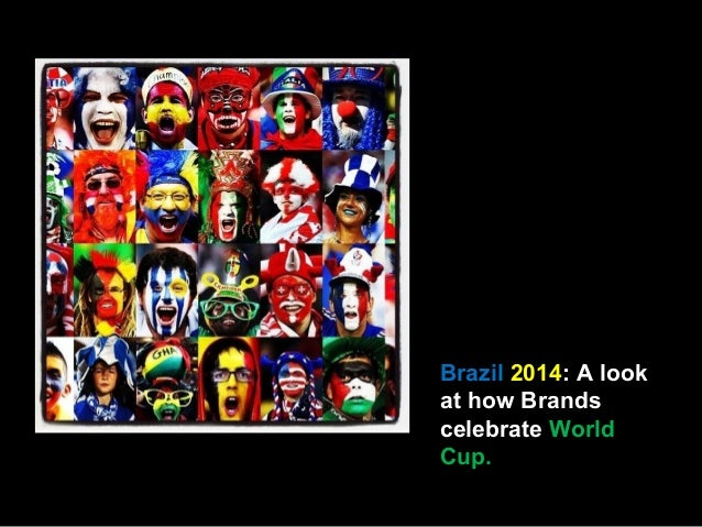 Brazil 2014: A look at how Brands celebrate World Cup.
