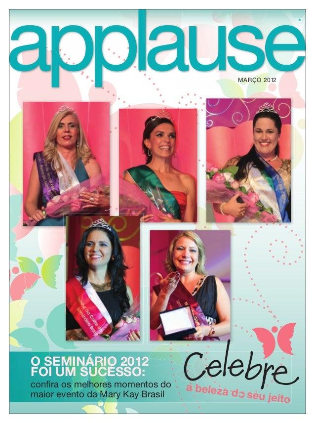 TMTMTM MARÇO 2012 O SEMINÁRIO 2012 FOI UM SUCESSO: confira os melhores momentos do maior evento da Mary Kay Brasil
