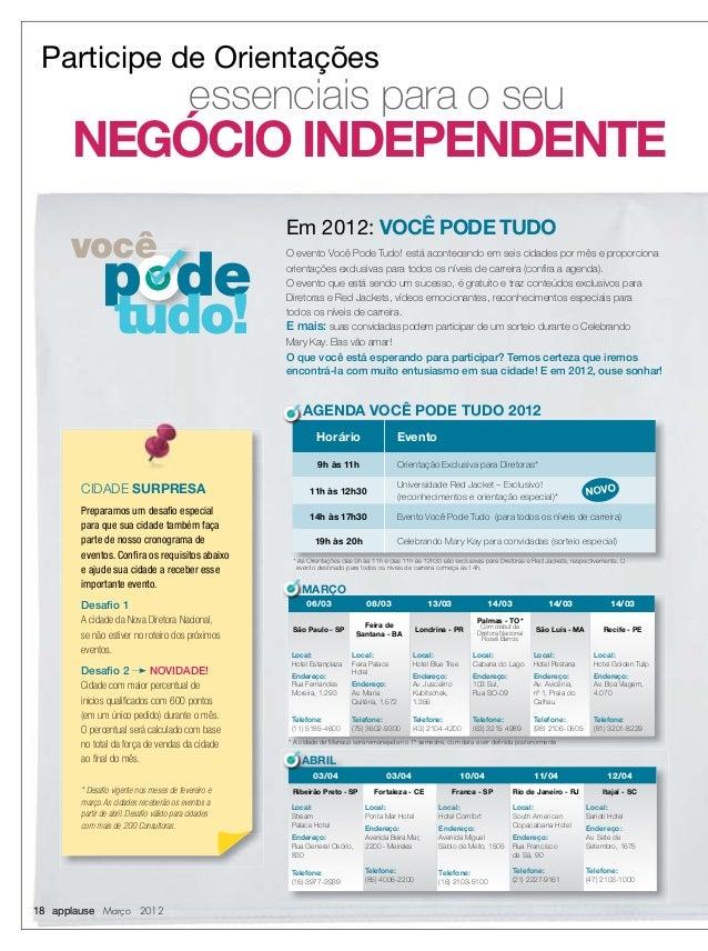 18 applause Março 2012 você p de tudo! ABRIL 03/04 03/04 10/04 11/04 12/04 Ribeirão Preto - SP Fortaleza - CE Franca - SP ...