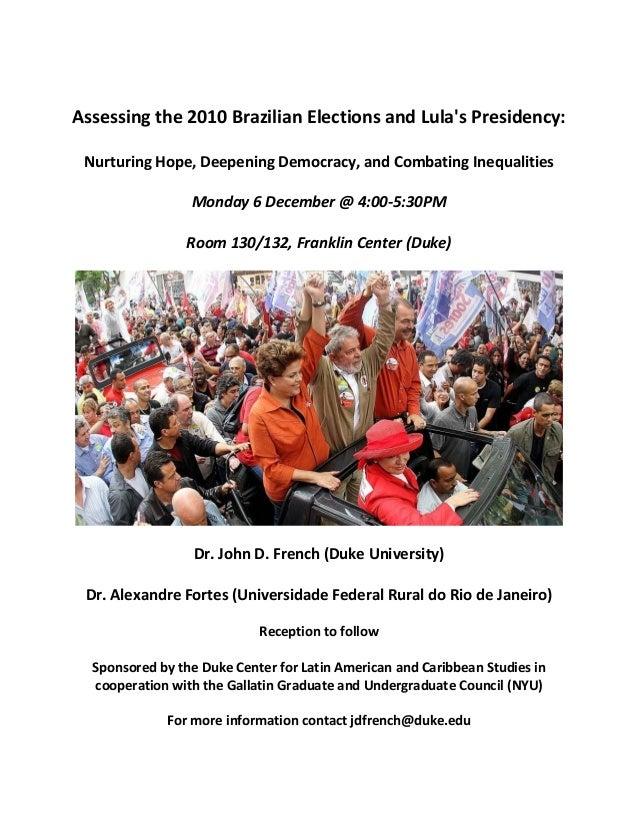 Assessingthe2010BrazilianElectionsandLula'sPresidency:  NurturingHope,DeepeningDemocracy,andCombatingInequa...