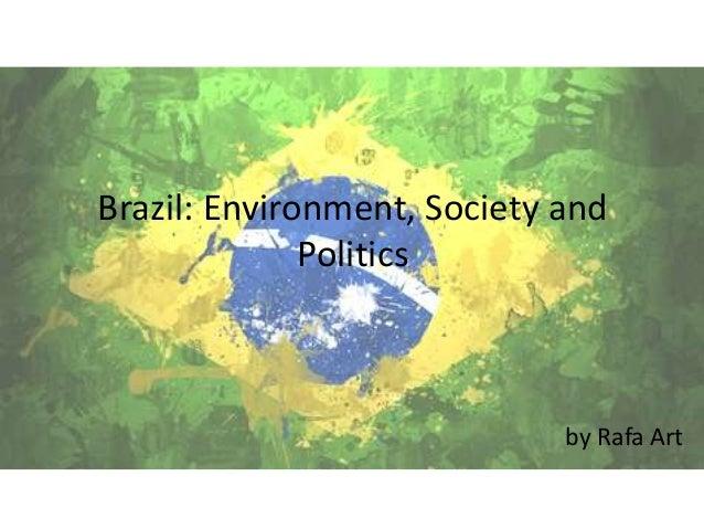 Brazil: Environment, Society and Politics by Rafa Art