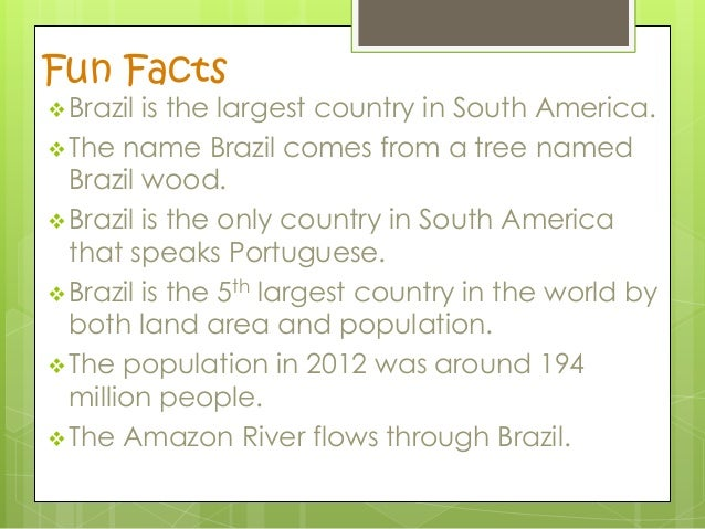 Brazil fact laura and eleanor for Good facts about america