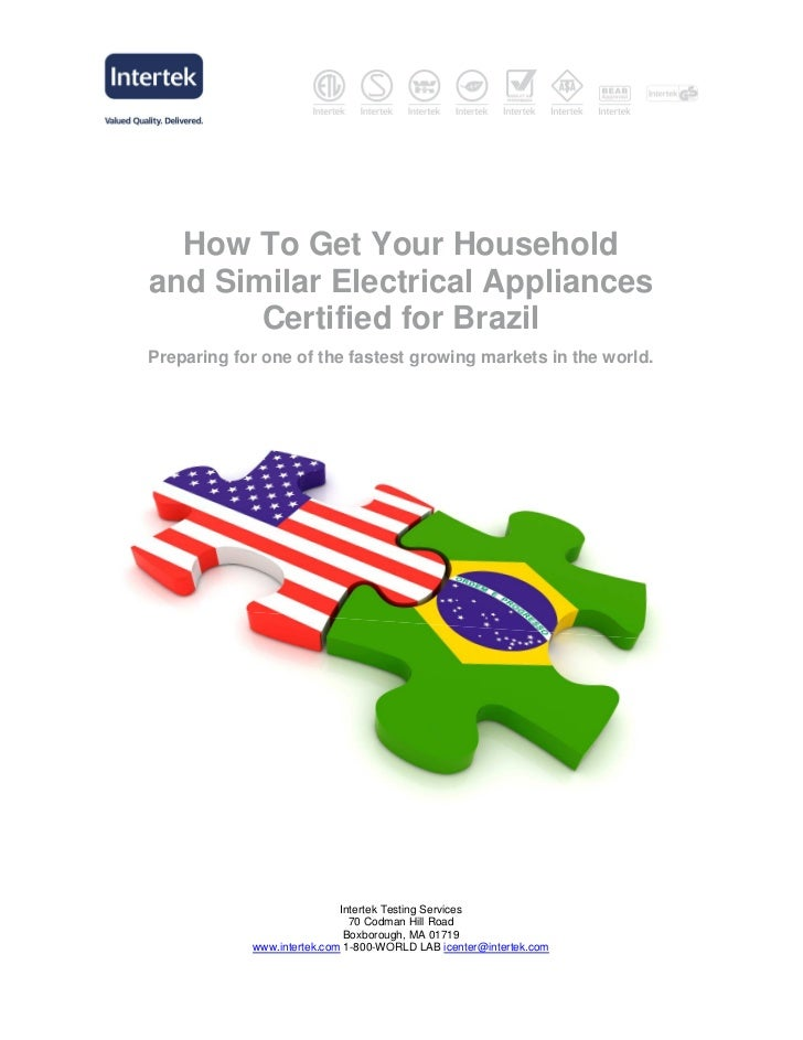 How To Get Your Householdand Similar Electrical Appliances       Certified for BrazilPreparing for one of the fastest grow...