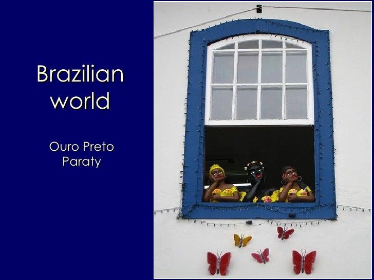 Brazilian world Ouro Preto Paraty