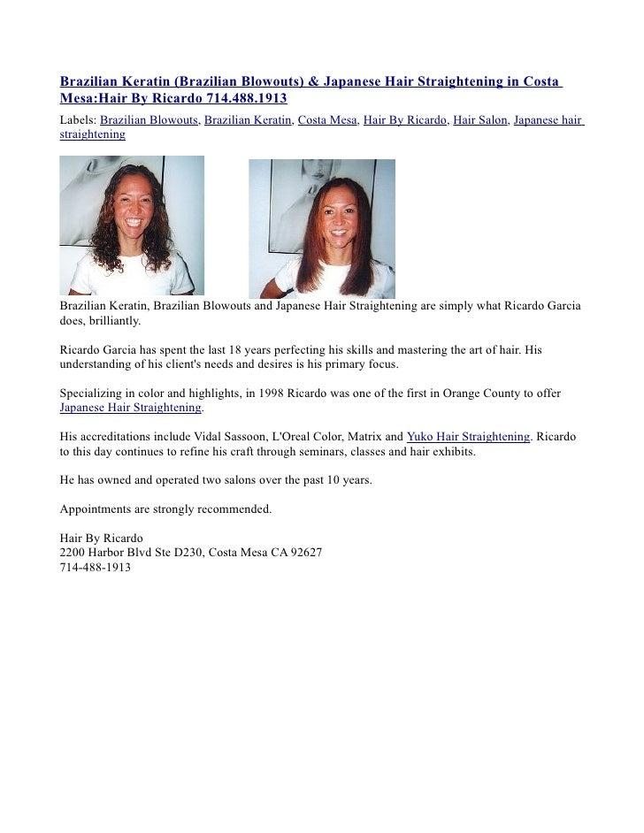 Brazilian Keratin (Brazilian Blowouts) & Japanese Hair Straightening in Costa Mesa:Hair By Ricardo 714.488.1913 Labels: Br...