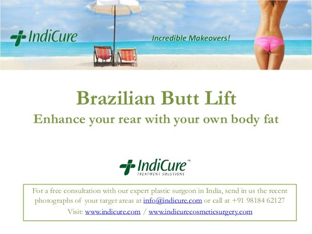 Brazilian Butt Lift Enhance your rear with your own body fat  For a free consultation with our expert plastic surgeon in I...