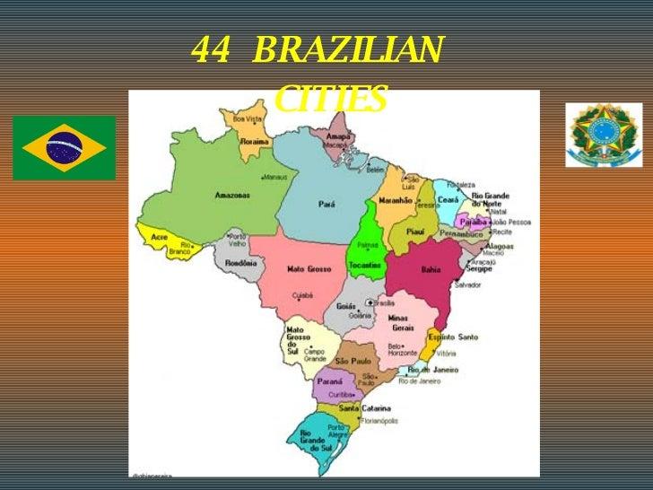 44  BRAZILIAN  CITIES