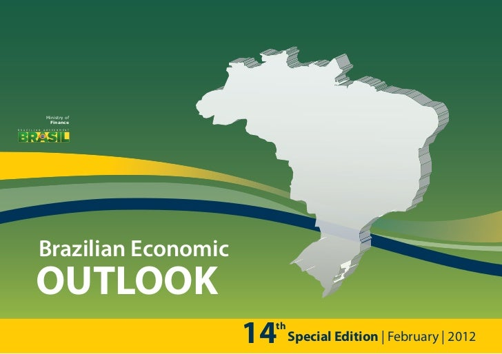 Ministry of                       FinanceB R A Z I L I A N   G O V E R N M E N T                Brazilian Economic        ...