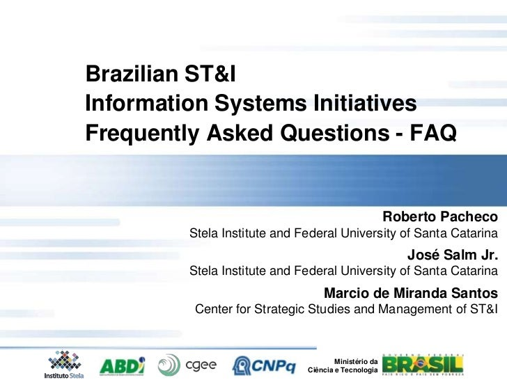 Brazilian ST&IInformation Systems InitiativesFrequently Asked Questions - FAQ                                             ...