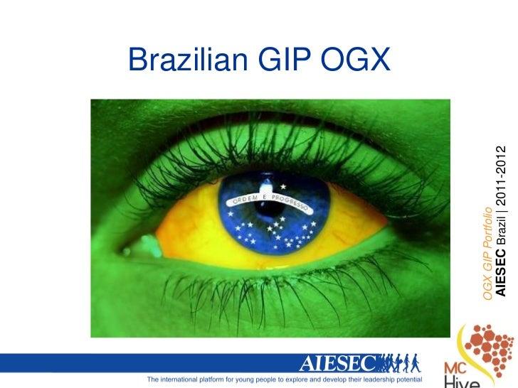 Brazilian GIP OGXOGX GIP PortfolioAIESEC Brazil | 2011-2012