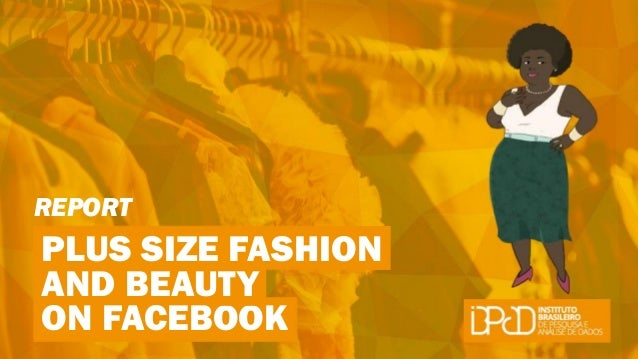 ON FACEBOOK REPORT PLUS SIZE FASHION AND BEAUTY