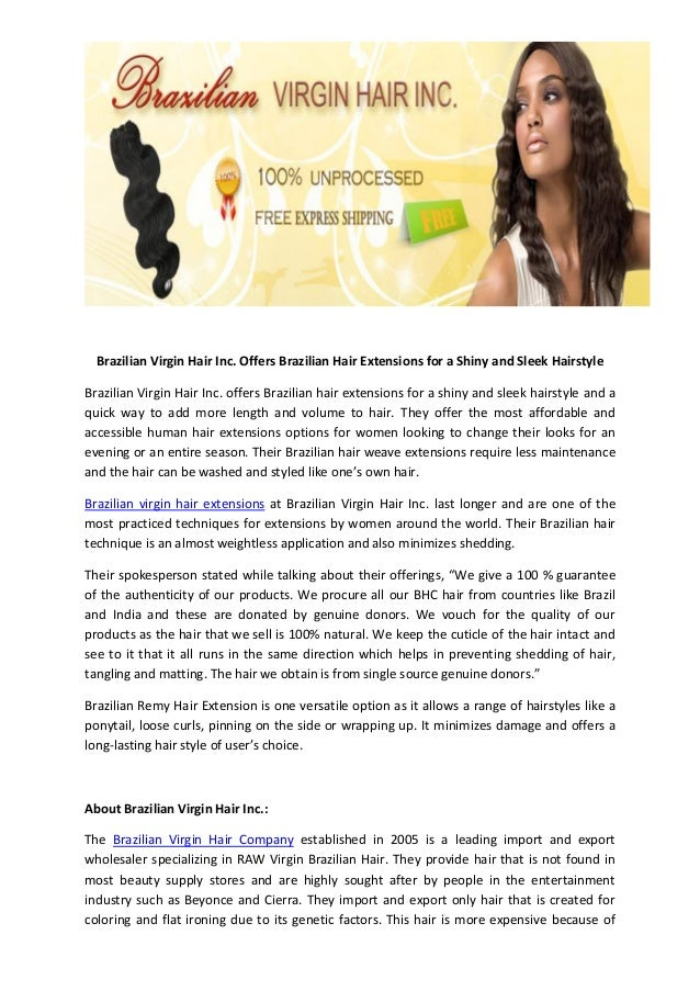 Brazilian Virgin Hair Inc. Offers Brazilian Hair Extensions for a Shiny and Sleek Hairstyle Brazilian Virgin Hair Inc. off...