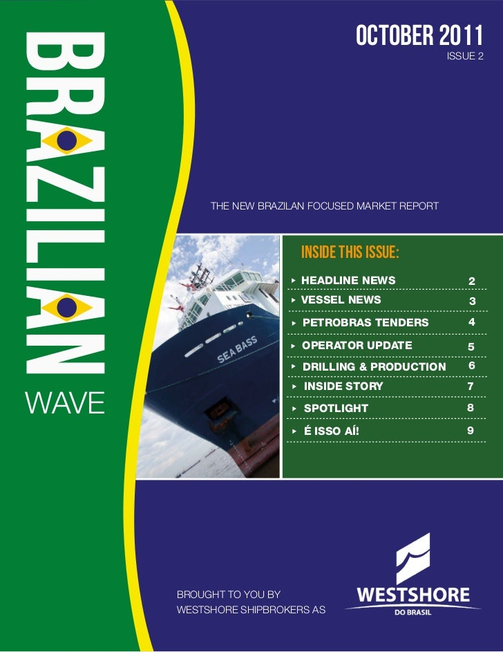 october 2011                                                     ISSUE 2            THE NEW BRAZILAN FOCUSED MARKET REPORT...