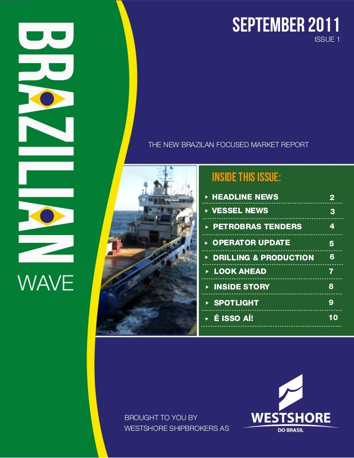 SEPTEMBER 2011                                                     ISSUE 1            THE NEW BRAZILAN FOCUSED MARKET REPO...