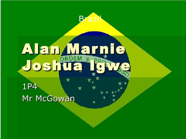 Alan Marnie Joshua Igwe 1P4 Mr McGowan Brazil
