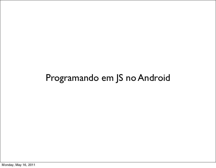 Programando em JS no Android - BrazilJS